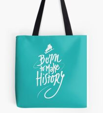 Born to make History [white] Tote Bag