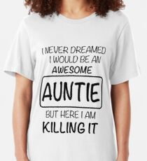 Awesome Auntie Is Killing It Gift Slim Fit T-Shirt