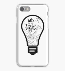 We are the Light iPhone Case/Skin