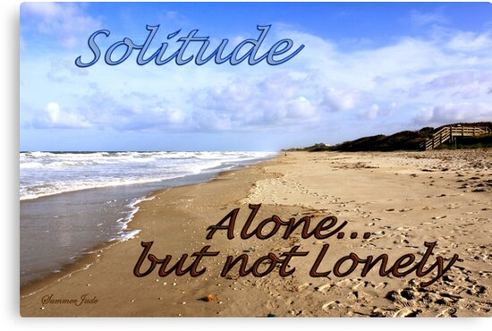I Have a Need for Solitude by SummerJade