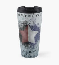I'm with you till the end of the line ver2 Travel Mug