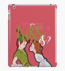 Don't you know what a kiss is? - Peter Pan iPad Case/Skin