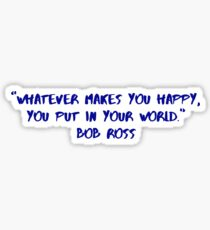 Bob Ross Life advice  Sticker