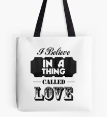 I believe in a thing called love lyrics poster Tote Bag