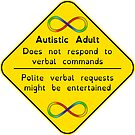 Autistic Adult Warning Sign by ActingNT