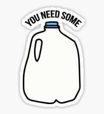 You Need Some Milk Sticker