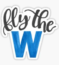 Fly the W - cubs Sticker