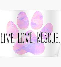 Live Love Rescue Dog Paw Poster