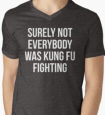 Surely Not Everybody Was Kung Fu Fighting Men's V-Neck T-Shirt