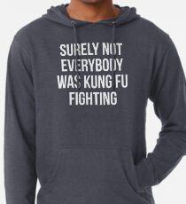 Sicherlich waren nicht alle Kung Fu-Kämpfer Leichter Hoodie