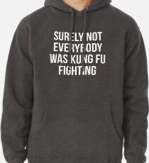 Sudadera con capucha Seguramente no todos estaban luchando contra el Kung Fu