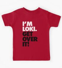 I'm Loki. Get Over it! Kids Tee