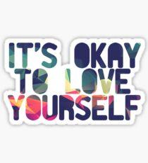 It's Okay to Love Yourself Sticker