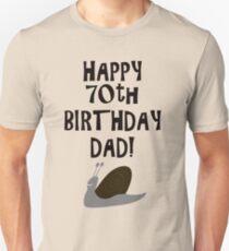 Happy 70th Birthday Dad Unisex T Shirt