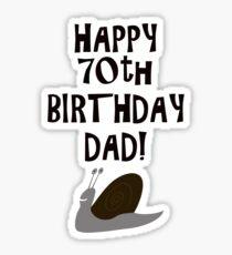 Happy 70th Birthday Dad! Sticker