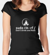 sudo rm -rf Don't Drink And Root T-Shirt by Linux T-Shirt Women's Fitted Scoop T-Shirt