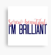 Simple Screw Beautiful, Im Brilliant Canvas Print