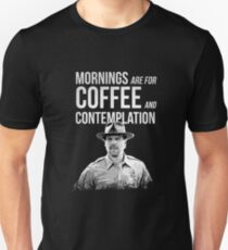 Stranger Things - Jim Hopper - Mornings are for coffee and contemplation Unisex T-Shirt