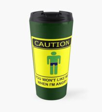 Don't Make Me Angry Travel Mug