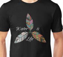 standing rock - water is life Unisex T-Shirt