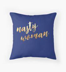 Nasty Woman Throw Pillow