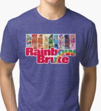 RAINBOW BRUTES! Tri-blend T-Shirt