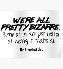 Wir sind alle ziemlich bizarr - der Frühstücksclub Poster