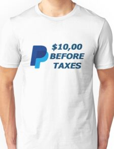 I will send you $10,00 via paypal Unisex T-Shirt