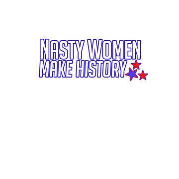Election 2016: Nasty Women Make History (Outline) by malcchiato