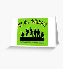 U.S. ARMY:  Our ENEMIES before us, our FAMILIES behind us! Greeting Card