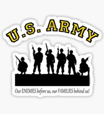 U.S. ARMY:  Our ENEMIES before us, our FAMILIES behind us! Sticker
