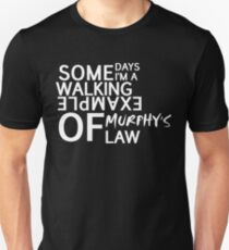 Murphys Law, white text Unisex T-Shirt