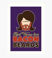 Bacon Beard (women's version) Art Print