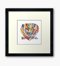 What Makes You Beautiful Framed Print