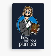 How I Met Your Plumber Canvas Print