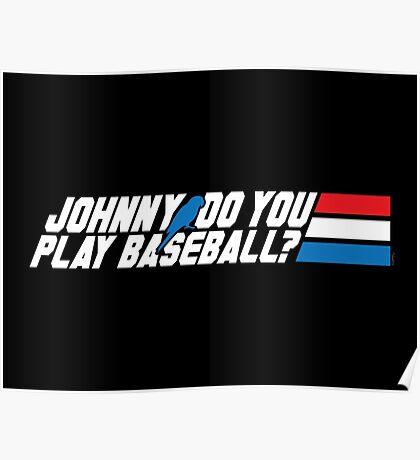 Johnny, Do You Play Baseball? Poster