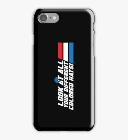Look at All Your Different Colored Hats! iPhone Case/Skin