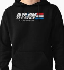 Give Him the Stick Pullover Hoodie