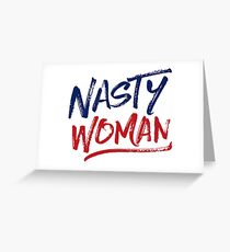 Nasty Woman - Patriotic Greeting Card