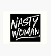 Nasty Woman - White Art Print