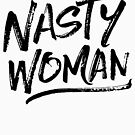 Nasty Woman - Black by hattieandjane