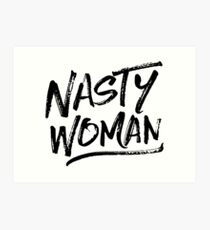 Nasty Woman - Black Art Print
