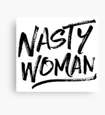 Nasty Woman - Black Canvas Print