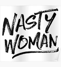 Nasty Woman - Black Poster