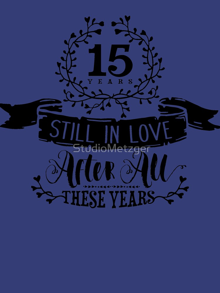 15th Wedding Anniversary Still In Love 15 Years Womens Fitted V