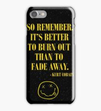 Nirvana Kurt Cobain Burn Out Quote iPhone Case/Skin