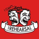 I can't... I have Rehearsal by BRANDON DEVITO