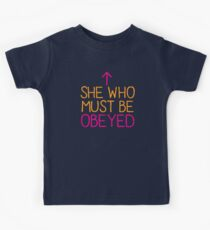 SHE who must be obeyed Kids Tee