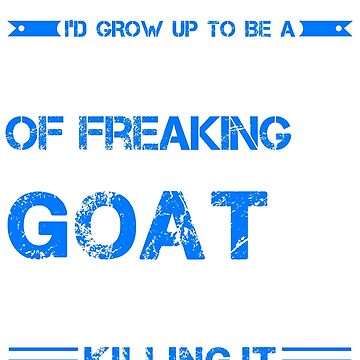 Dad Of A Freaking Awesome Goat T-shirt by sweetrosetiker