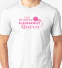 SHOWER KARAoke Queen in pink T-Shirt